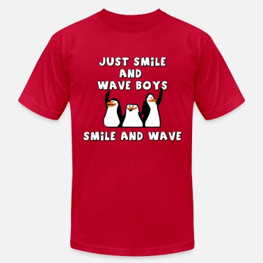 Smile Just smile and wave boys, smile and wave - Men's Jersey T-Shirt
