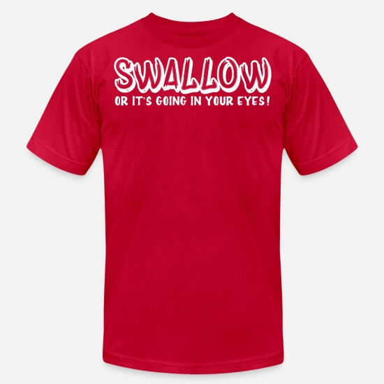 e7d1e9c5 Offensive T-Shirts - Swallow or Going Your Eyes Sex Offensive Humor - Men's  Jersey