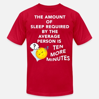 Tension Amount of Sleep Required is Ten More Minutes Funny - Men's Jersey T-Shirt