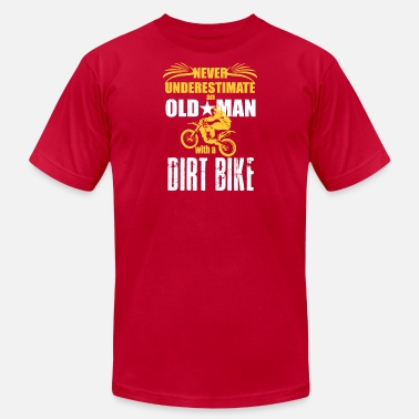 Old Man With Dirt Bike Never Underestimate an Old Man with a Dirt Bike - Men's  Jersey T-Shirt