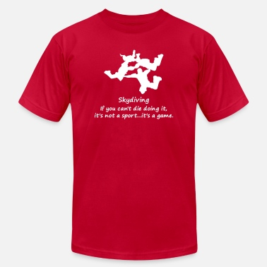 Skydiving If You Can't Die Doing It It's Not A Spo - Unisex Jersey T-Shirt