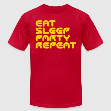 Eat, Sleep, Party, Repeat - Men's Fine Jersey T-Shirt