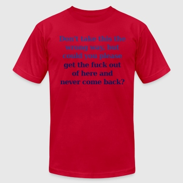 Don't Take This the Wrong Way - Men's Fine Jersey T-Shirt