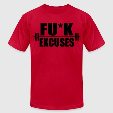 Fuck excuses workout - Men's Fine Jersey T-Shirt