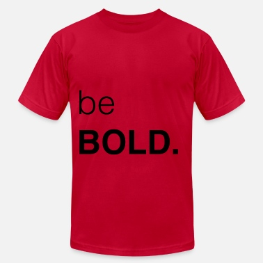Bold Be Bold! - Men's Jersey T-Shirt
