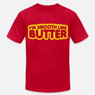 Smooth Butter I'm Smooth Like Butter - Men's Jersey T-Shirt