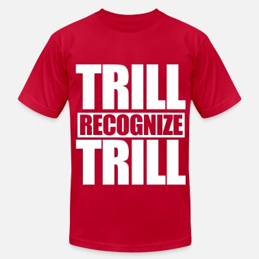 Recognize Trill Recognize Trill - Men's  Jersey T-Shirt