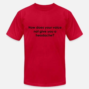 Funny Voice Insults Headache - Men's  Jersey T-Shirt
