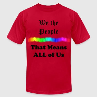 We the People...That Means All of Us - Men's Fine Jersey T-Shirt