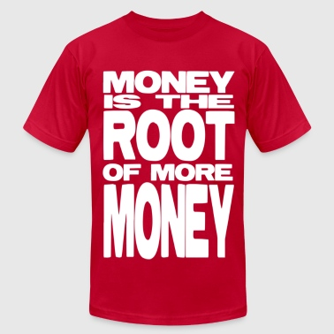 Money is the Root of More Money (White Lettering) - Men's Fine Jersey T-Shirt