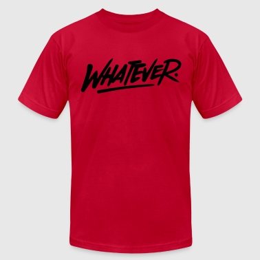 whatever quote - Men's Fine Jersey T-Shirt