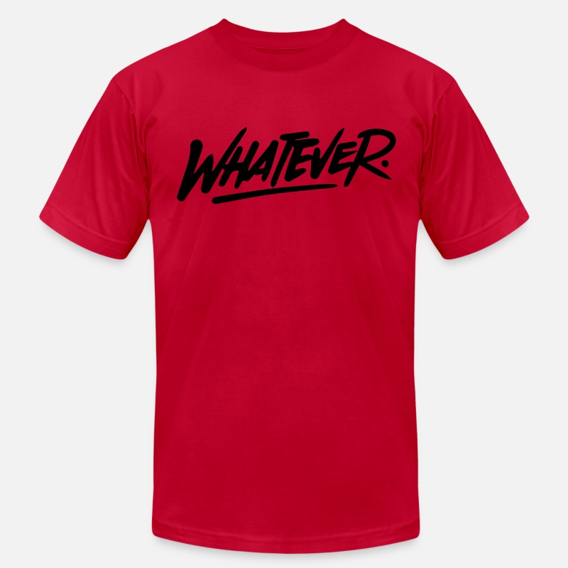 Whatever T-Shirts - whatever quote - Men's Jersey T-Shirt red