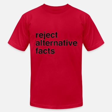 reject alternative facts - Men's  Jersey T-Shirt