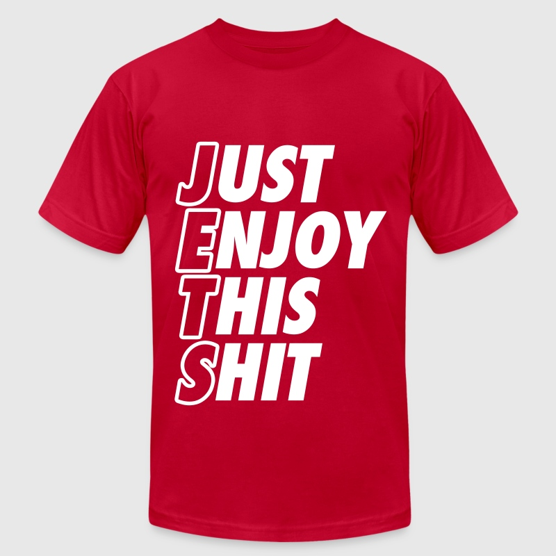 Just Enjoy This Shit Jets - Men's Fine Jersey T-Shirt