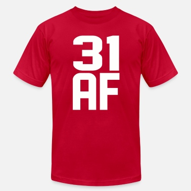 31 Years Old Birthday 31 AF Years Old - Men's Fine Jersey T-Shirt
