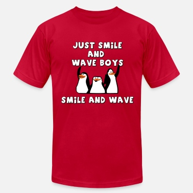 Smile And Wave Just smile and wave boys, smile and wave - Men's  Jersey T-Shirt