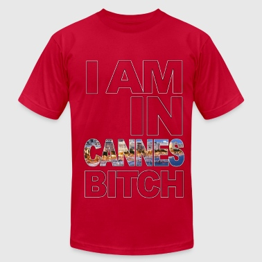 Mega Bitch I am in CANNES Bitch - Men's Fine Jersey T-Shirt