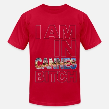 Bitches Monaco I am in CANNES Bitch - Men's  Jersey T-Shirt