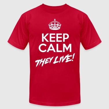 Keep Calm They Live (AA) - Men's Fine Jersey T-Shirt