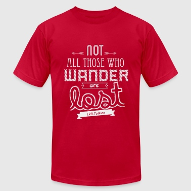 Not all those who wander are lost. - Men's Fine Jersey T-Shirt