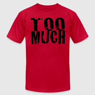 toomuch_black - Men's Fine Jersey T-Shirt