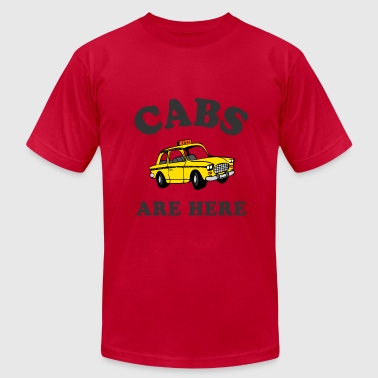 Cabs Are Here - Men's Fine Jersey T-Shirt