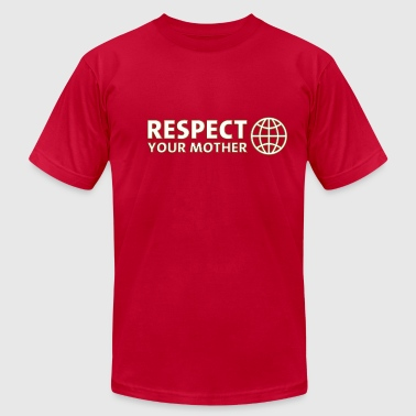 World Respect RESPECT YOUR MOTHER! DD / - Men's Fine Jersey T-Shirt