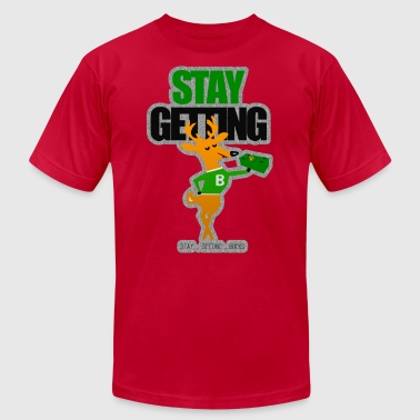 Get Buck STAY GETTING BUCKS - Men's Fine Jersey T-Shirt