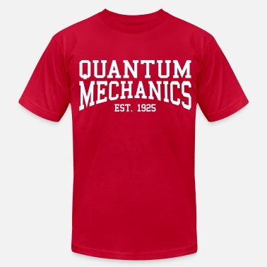 Quantum Mechanics Quantum Mechanics - Est. 1925 (over-under) - Men's  Jersey T-Shirt