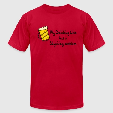 Skydiving Beer My Drinking Club Has A Skydiving Problem - Men's Fine Jersey T-Shirt