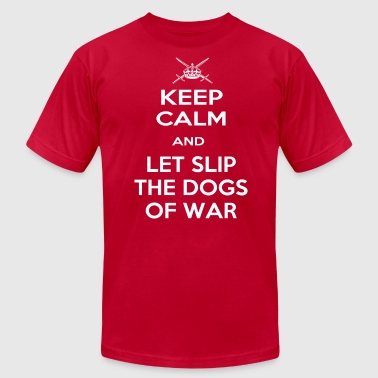Keep Calm Dogs of War - Men's Fine Jersey T-Shirt