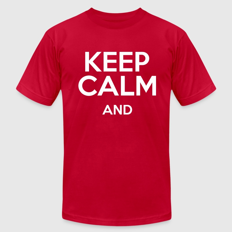 keep calm and (best quality) - Men's Fine Jersey T-Shirt