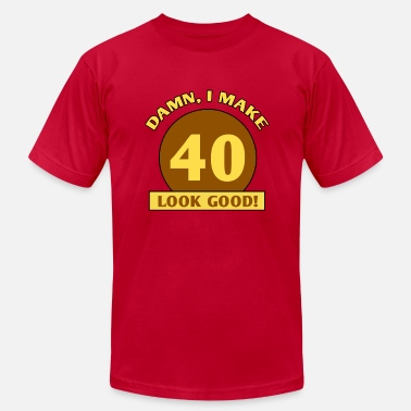 Funny Gag Gift 40th Birthday Gag Gift - Men's  Jersey T-Shirt