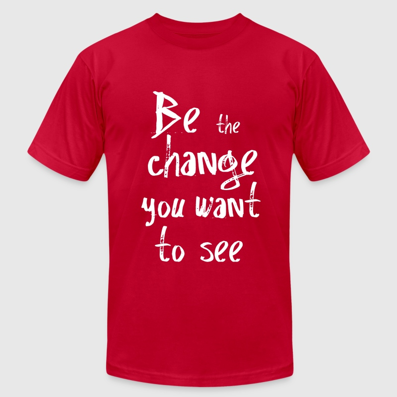 Be the change you want to see - Men's Fine Jersey T-Shirt