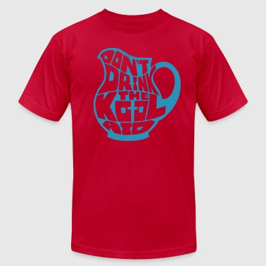 Don't Drink the Kool-Aid pt2 by Tai's Tees - Men's Fine Jersey T-Shirt