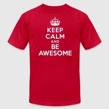 Keep calm and be awesome - Men's Fine Jersey T-Shirt