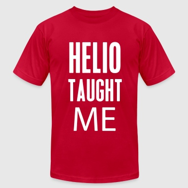 Helio Taught Me - Men's Fine Jersey T-Shirt