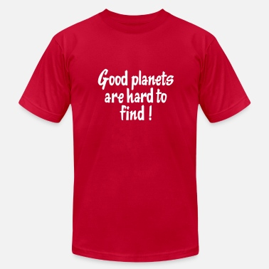 Hard To Find Good Planets Are Hard To Find! - Men's  Jersey T-Shirt