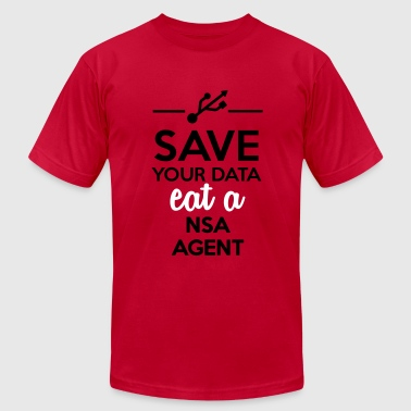 Nsa Bnd Data, Nsa satire - Save your Data eat a Nsa agent - Men's Fine Jersey T-Shirt