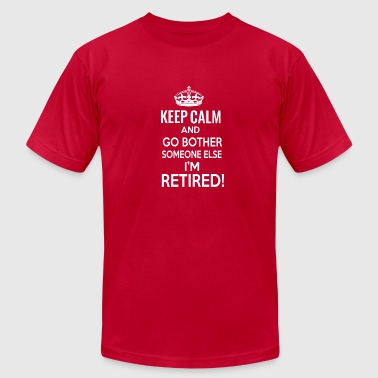 Mens Funny Retirement Funny retired Gifts for men - keep calm retirement - Men's Fine Jersey T-Shirt