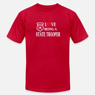 Girl Trooper LOVE BEING A STATE TROOPER - Men's Fine Jersey T-Shirt