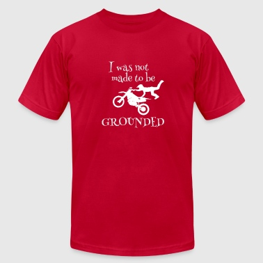 High Fliers I was not made to be Grounded motocross dirt bike - Men's Fine Jersey T-Shirt