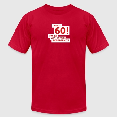 60 Years? I'm 18 With 42 Years Experience! - Men's Fine Jersey T-Shirt