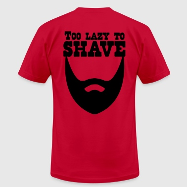 TOO LAZY TO SHAVE beard - Men's Fine Jersey T-Shirt