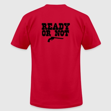READY OR NOT - Men's Fine Jersey T-Shirt