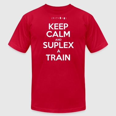 Keep Calm and Suplex a Train Cotton Shirt - Men's Fine Jersey T-Shirt