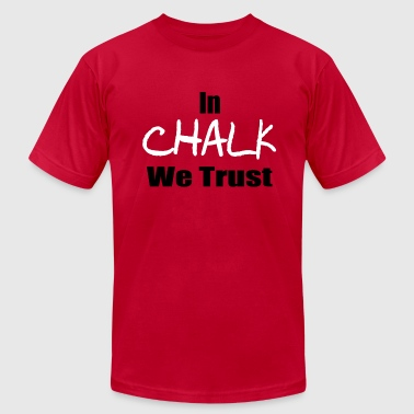 In Chalk we Trust - Men's Fine Jersey T-Shirt