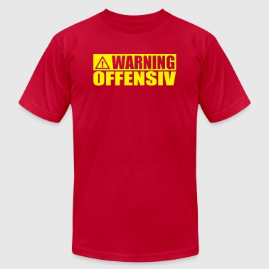 WARNING OFFENSIVE - Men's T-Shirt by American Apparel