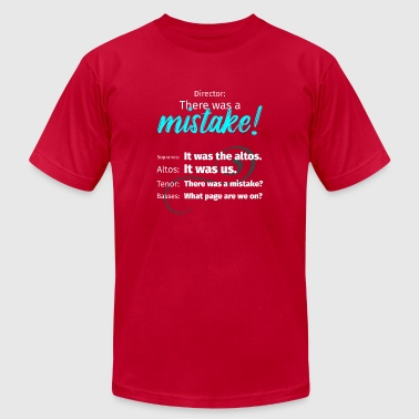 There was a mistake choir t-shirt - Men's T-Shirt by American Apparel