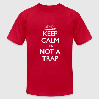 Not A Trap - Men's Fine Jersey T-Shirt
